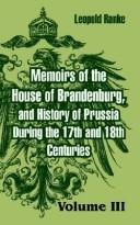 Cover of: Memoirs Of The House Of Brandenburg, And History Of Prussia During The 17th And 18th Centuries
