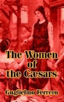 Cover of: The women of the Cæsars