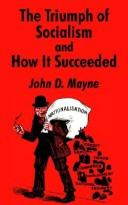 Cover of: The Triumph of Socialism and How It Succeeded | John D. Mayne