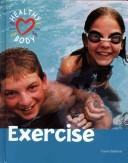 Cover of: Healthy Body - Exercise (Healthy Body)