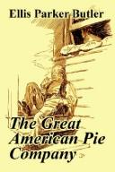 Cover of: The Great American Pie Company | Ellis Parker Butler