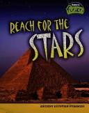 Cover of: Reach for the Stars: Ancient Egyptian Pyramids (Raintree Fusion: World History) | Brian Williams
