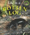 Cover of: Life in a Rotten Log (Microhabitats)
