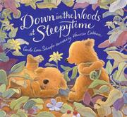 Cover of: Down in the woods at sleepytime | Carole Lexa Schaefer