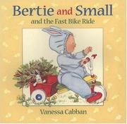 Cover of: Bertie and Small and the fast bike ride | Vanessa Cabban