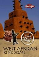 Cover of: West African Kingdoms (Time Travel Guides) | John Haywood