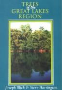 Cover of: Trees of the Great Lakes Region | Steve Harrington