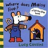 Cover of: Where does Maisy live?: A Lift-the-Flap Book