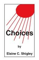 Cover of: Choices | Elaine C. Shigley