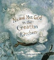Cover of: Mr. and Mrs. God in the Creation Kitchen / Nancy Wood ; illustrated by Timothy Basil Ering