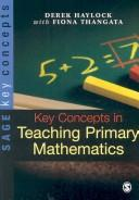 Cover of: Key Concepts in Teaching Primary Mathematics