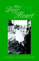 Cover of: How Dear to My Heart | Shirley Delano Ryan