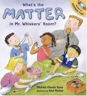 Cover of: What's the Matter in Mr. Whiskers' Room? | Michael Elsohn Ross