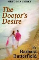 Cover of: The Doctors Desire | Barbara Butterfield