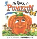Cover of: The Story of Pumpkin | Frank Fiorello