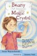 Cover of: Beany (Not Beanhead) and the Magic Crystal (Beany) | Susan Wojciechowski