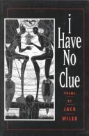 Cover of: I Have No Clue | Jack Wiler
