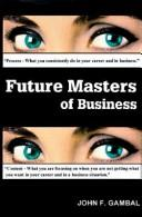 Cover of: Future Masters of Business