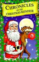 Cover of: Chronicles of the Christmas Reindeer | Wayne H. Bomar