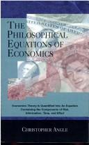 Cover of: The Philosophical Equations of Economics | Chris Angle