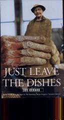 Cover of: Just leave the dishes | Sue Gerard