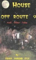 Cover of: House Off Route 9 (Past-Time Tales) | Frank Vander Pyle