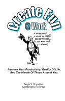 Cover of: Create Fun @ Work: Improve your productivity, quality of life, and the morale of those around you.