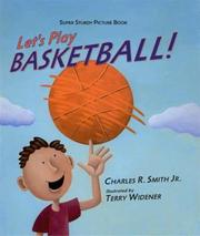Cover of: Let's play basketball! by Smith, Charles R.