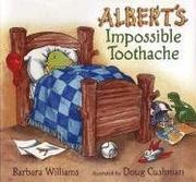 Cover of: Albert's impossible toothache | Barbara Williams