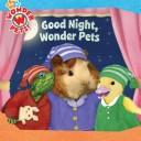 Cover of: Good Night, Wonder Pets! | Josh Selig