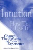 Cover of: Intuition-How to Use It | Frances Oberkamp