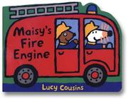 Cover of: Maisy's fire engine: A Maisy Shaped Board Book