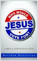 Cover of: Who Would Jesus Vote For | Matthew Henderson