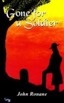 Cover of: Gone For A Soldier | John Ronane