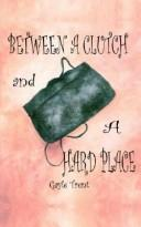 Cover of: Between A Clutch And A Hard Place