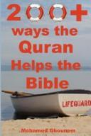 Cover of: 200+ Ways the Quran Helps the Bible | Mohamed, M Ghounem