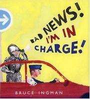 Cover of: Bad news! I'm in charge!