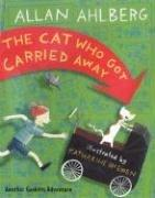 Cover of: The cat who got carried away | Allan Ahlberg