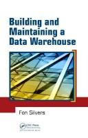 Cover of: Building and Maintaining a Data Warehouse | Fon Silvers