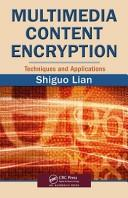 Cover of: Multimedia Content Encryption | Shiguo Lian