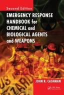 Cover of: Emergency Response Handbook for Chemical and Biological Agents and Weapons, Second Edition (Handbook)