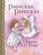 Cover of: Princess, princess | Penny Dale