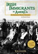 Cover of: Irish Immigrants in America: an interactive history adventure