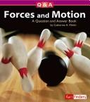 Cover of: Forces and Motion: A Question and Answer Book (Questions and Answers: Physical Science)