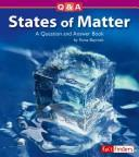 Cover of: States of Matter: A Question and Answer Book (Questions and Answers: Physical Science) | Fiona Bayrock