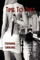 Cover of: Time to Prey | Stephanie Churchill