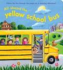 Cover of: All Aboard the Yellow School Bus (Story Book) | Top That