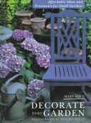 Cover of: Decorate Your Garden | Marijke Keen
