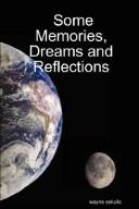 Cover of: Some Memories, Dreams and Reflections