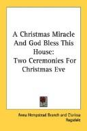 Cover of: A Christmas Miracle And God Bless This House